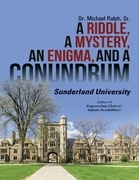 A Riddle, a Mystery, an Enigma, and a Conundrum: Sunderland University