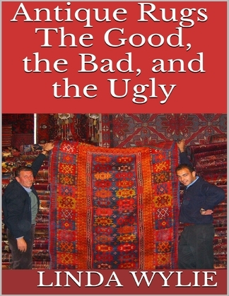 Antique Rugs: The Good, the Bad, and the Ugly