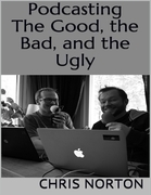 Podcasting: The Good, the Bad, and the Ugly