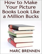 How to Make Your Picture Books Look Like a Million Bucks