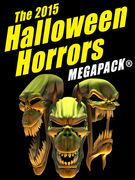 The 2015 Halloween Horrors MEGAPACK ®
