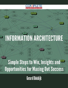 information architecture - Simple Steps to Win, Insights and Opportunities for Maxing Out Success