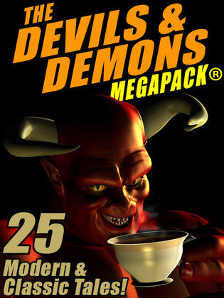 The Devils & Demons MEGAPACK ®: 25 Modern and Classic Tales
