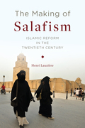 The Making of Salafism: Islamic Reform in the Twentieth Century