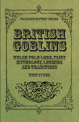 British Goblins - Welsh Folk-Lore, Fairy Mythology, Legends and Traditions