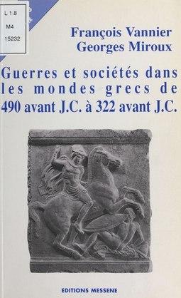 Guerres et société dans les mondes grecs de 490 avant J.-C. à 322 avant J.-C.