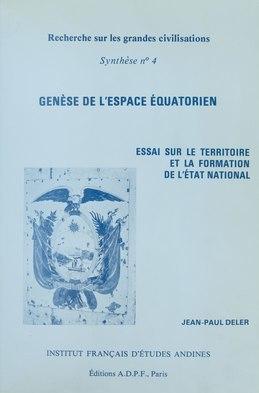 Genèse de l'espace équatorien : Essai sur le territoire et la formation de l'État national