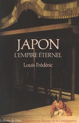 Japon : L'Empire éternel (Une histoire politique et socio-culturelle du Japon)