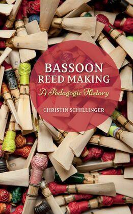 Bassoon Reed Making: A Pedagogic History
