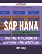 SAP HANA - Simple Steps to Win, Insights and Opportunities for Maxing Out Success