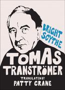 Bright Scythe: Selected Poems by Tomas Tranströmer