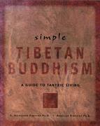 Simple Tibetan Buddhism: Annellen M. Simpkins Ph. D.