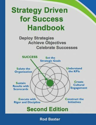 Strategy Driven for Success Handbook: Deploy Strategies - Achieve Objectives - Celebrate Successes