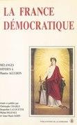 La France démocratique : Combats, mentalités, symboles