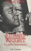 Richard Wright, la quête inachevée