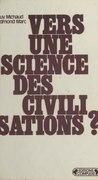 Vers une science des civilisations