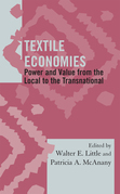 Textile Economies: Power and Value from the Local to the Transnational