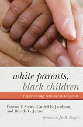White Parents, Black Children: Experiencing Transracial Adoption