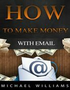 How to Make Money With Email