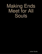 Making Ends Meet for All Souls