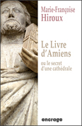 Le livre d'Amiens, ou le secret d'une cathédrale