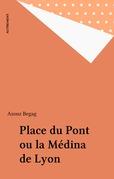 Place du Pont ou la Médina de Lyon