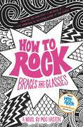 How to Rock Braces and Glasses
