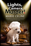 Lights, Camera, Murder!: A TV Pet Chef Mystery set in L.A.