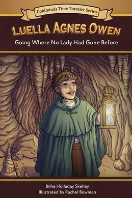 Luella Agnes Owen: Going Where No Lady Had Gone Before