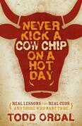 Never Kick a Cow Chip on a Hot Day