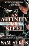 An Affinity for Steel: The Aeons¿ Gate Omnibus