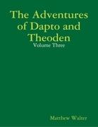 The Adventures of Dapto and Theoden: Volume Three