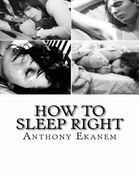 How to Sleep Right: A Guide to Sleeping Productively