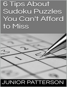 6 Tips About Sudoku Puzzles You Can't Afford to Miss