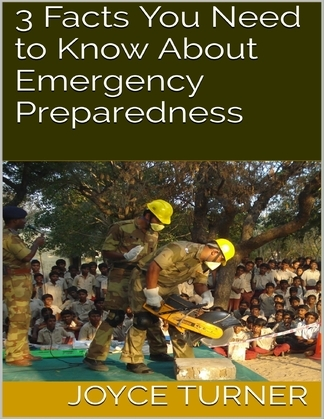 3 Facts You Need to Know About Emergency Preparedness
