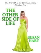 The Other Side of Life - the Warmth of the Fireplace Series, Number Five