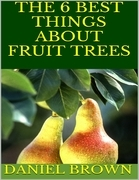 The 6 Best Things About Fruit Trees