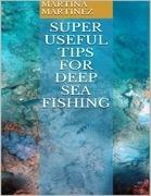Super Useful Tips for Deep Sea Fishing