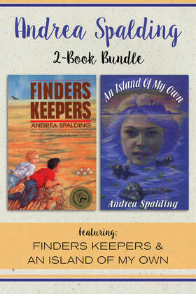 Andrea Spalding 2-Book Bundle: Finders Keepers / An Island of My Own