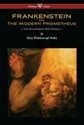 FRANKENSTEIN or The Modern Prometheus (Uncensored 1818 Edition - Wisehouse Classics)