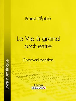 La Vie à grand orchestre