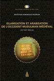 Islamisation et arabisation de l'Occident musulman médiéval (viie-xiie siècle)