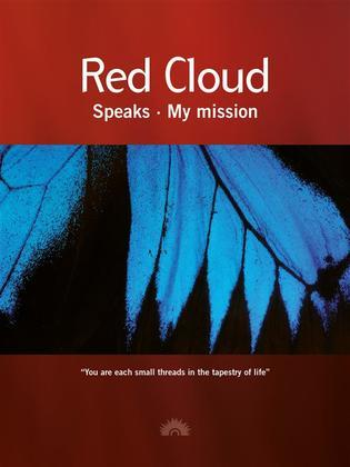 Red Cloud Speaks - My mission