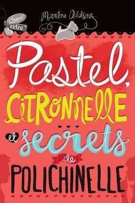 Pastel, citronnelle et secrets de polichinelle