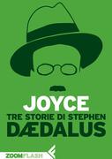 Tre storie di Stephen Dædalus