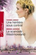 Une héritière sous contrat - Le scandale Westmoreland (Harlequin Passions)