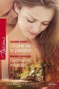 Le prix de la passion - Serments interdits (Harlequin Passions)