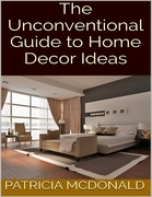 The Unconventional Guide to Home Decor Ideas