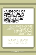 Handbook of Mitigation In Criminal and Immigration Forensics: 5th Edition