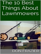 The 10 Best Things About Lawnmowers